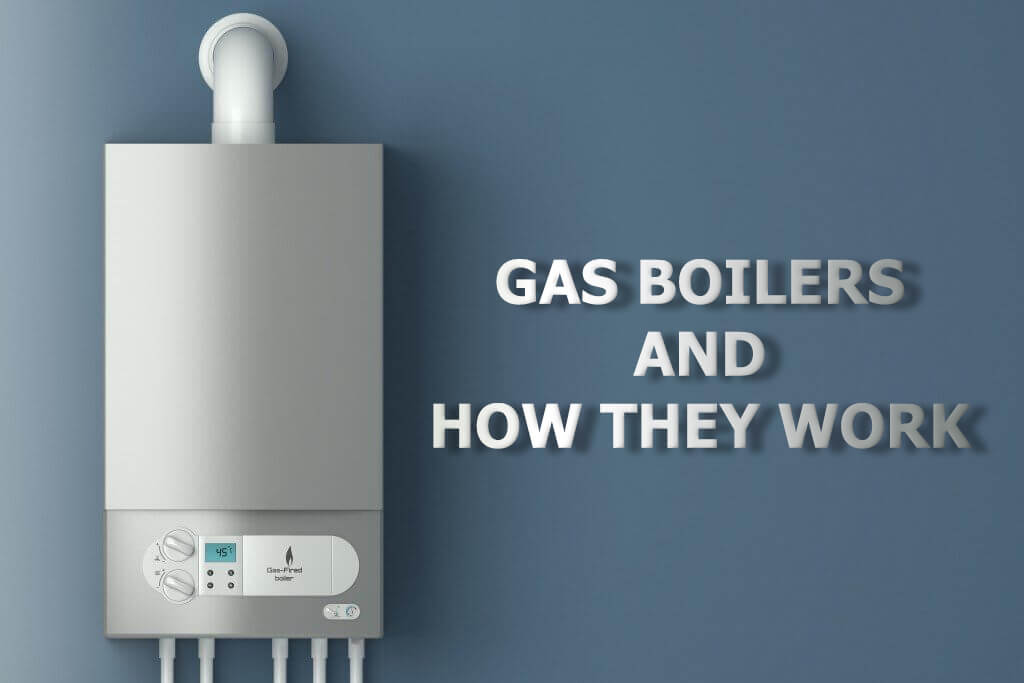 Gas Boilers & How They Work